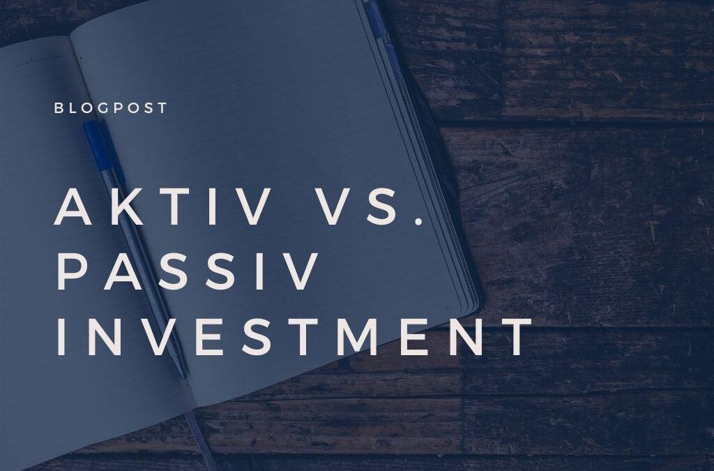 Aktiv vs. Passiv Investment