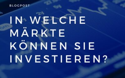 In welche Märkte können Sie investieren?